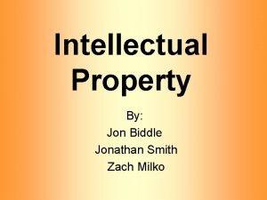 Intellectual Property By Jon Biddle Jonathan Smith Zach
