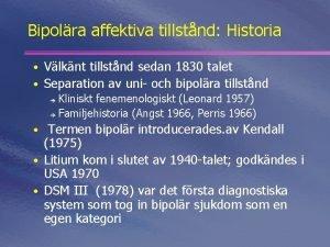 Bipolra affektiva tillstnd Historia Vlknt tillstnd sedan 1830
