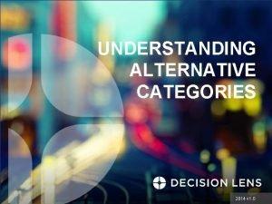 UNDERSTANDING ALTERNATIVE CATEGORIES 2014 v 1 0 Alternative