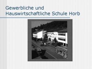 Gewerbliche und Hauswirtschaftliche Schule Horb Zweijhrige Berufsfachschule Metalltechnik