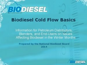 Biodiesel Cold Flow Basics Information for Petroleum Distributors