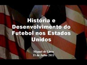 Histria e Desenvolvimento do Futebol nos Estados Unidos