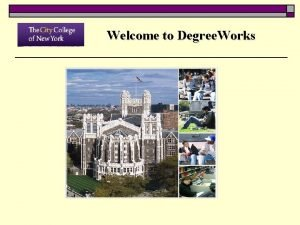 Welcome to Degree Works Degree Works Topics v