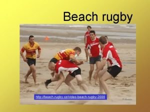 Beach rugby http beach rugby czvideobeachrugby2008 Kategorie CONTACT