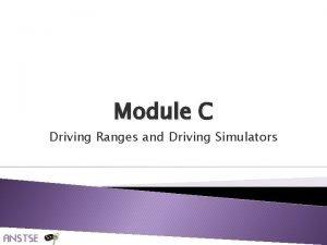 Module C Driving Ranges and Driving Simulators Slide