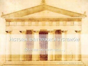 HISTORIA IDENTYFIKACJI SYSTEMW OD PRZEOMU DORYCKIEGO DR HAB