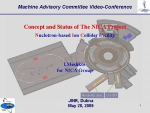 Machine Advisory Committee VideoConference Concept and Status of