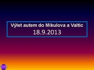 Vlet autem do Mikulova a Valtic 18 9