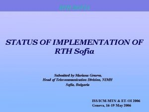 RTH SOFIA STATUS OF IMPLEMENTATION OF RTH Sofia
