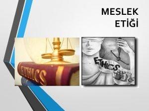 MESLEK ET Etik Kurallar Etik Kurallar M 4
