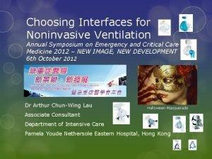Choosing Interfaces for Noninvasive Ventilation Annual Symposium on