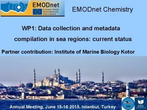 EMODnet Chemistry WP 1 Data collection and metadata