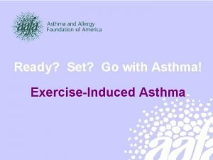Ready Set Go with Asthma ExerciseInduced Asthma This