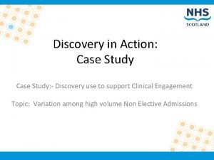Discovery in Action Case Study Discovery use to