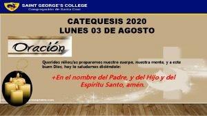 CATEQUESIS 2020 LUNES 03 DE AGOSTO Queridos niosas