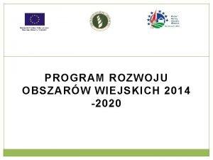 PROGRAM ROZWOJU OBSZARW WIEJSKICH 2014 2020 Dziaania edukacyjno