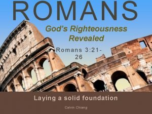 ROMANS Gods Righteousness Revealed Romans 3 2126 Laying
