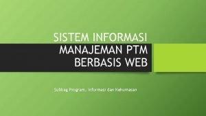 SISTEM INFORMASI MANAJEMAN PTM BERBASIS WEB Subbag Program