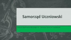 Samorzd Uczniowski Liceum Oglnoksztaccego im Tomasza Zana w
