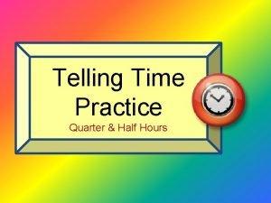 Telling Time Practice Quarter Half Hours Teacher Notes