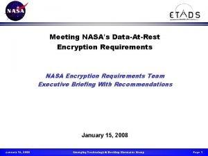 Meeting NASAs DataAtRest Encryption Requirements NASA Encryption Requirements