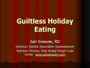 Guiltless Holiday Eating Sari Greaves RD American Dietetic