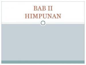 BAB II HIMPUNAN 2 1 Definisi Himpunan Definisi
