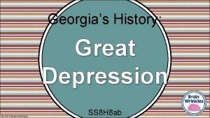 Georgias History Great Depression 2014 Brain Wrinkles SS
