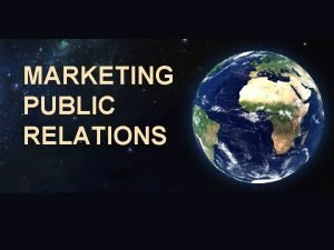 MARKETING PUBLIC RELATIONS Public Relations marketing public relations