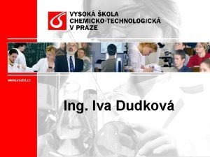 www vscht cz Ing Iva Dudkov www vscht