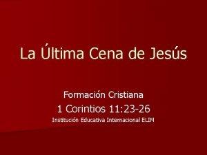 La ltima Cena de Jess Formacin Cristiana 1