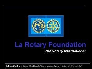 La Rotary Foundation del Rotary International Roberto Candini