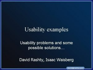 Usability examples Usability problems and some possible solutions