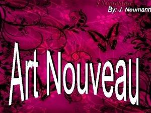 Art Nouveau significa arte nova Art Nouveau Surgiu