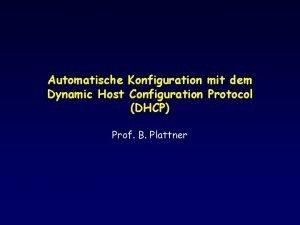 Automatische Konfiguration mit dem Dynamic Host Configuration Protocol