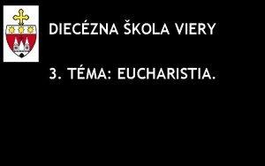 DIECZNA KOLA VIERY 3 TMA EUCHARISTIA SVIATOS EUCHARISTIE