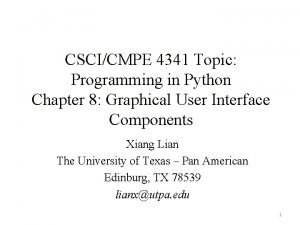 CSCICMPE 4341 Topic Programming in Python Chapter 8