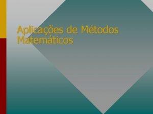 Aplicaes de Mtodos Matemticos O Problema Os modelos