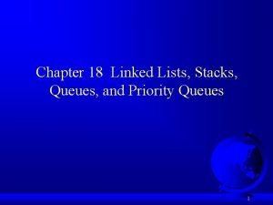 Chapter 18 Linked Lists Stacks Queues and Priority