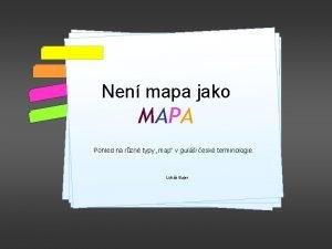 Nen mapa jako MAPA Pohled na rzn typy