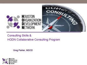 Consulting Skills HODN Collaborative Consulting Program Greg Parker