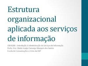 Estrutura organizacional aplicada aos servios de informao CBD