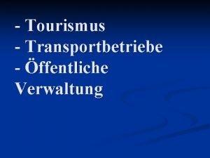 Tourismus Transportbetriebe ffentliche Verwaltung Arten der Tourismusbetriebe n