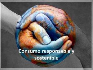 Consumo responsable y sostenible 1 Sistema de consumo