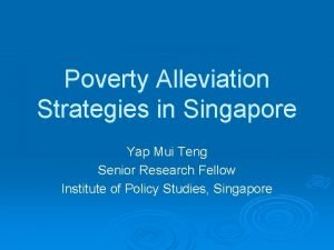 Poverty Alleviation Strategies in Singapore Yap Mui Teng