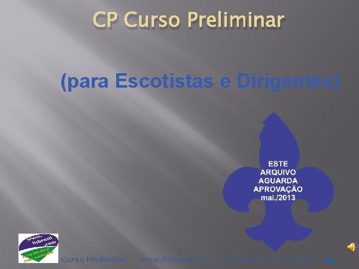 CP Curso Preliminar para Escotistas e Dirigentes Curso