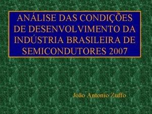 ANLISE DAS CONDIES DE DESENVOLVIMENTO DA INDSTRIA BRASILEIRA