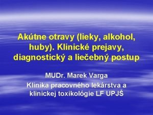 Aktne otravy lieky alkohol huby Klinick prejavy diagnostick