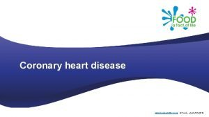 Coronary heart disease www foodafactoflife org uk Food