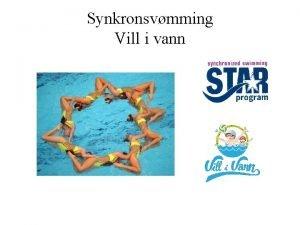Synkronsvmming Vill i vann velser det konkurreres i